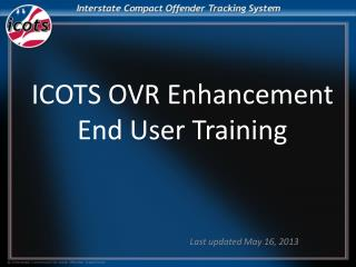 ICOTS OVR Enhancement End User Training