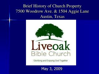 Brief History of Church Property 7500 Woodrow Ave.  1504 Aggie Lane Austin, Texas
