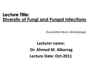 Lecturer name:  Dr. Ahmed M. Albarrag Lecture Date: Oct-2011