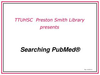 Searching PubMed�
