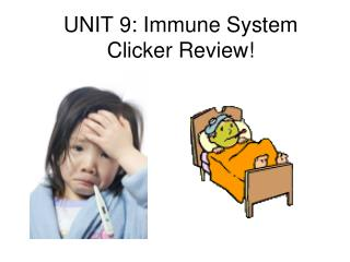 UNIT 9: Immune System Clicker Review!