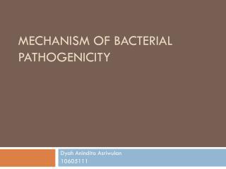 MECHANISM OF BACTERIAL PATHOGENICITY