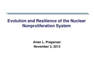 Evolution and Resilience of the Nuclear Nonproliferation System