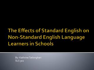 The Effects of Standard English on Non-Standard English Language Learners in Schools