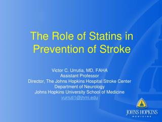Victor C. Urrutia, MD, FAHA Assistant Professor Director, The Johns Hopkins Hospital Stroke Center