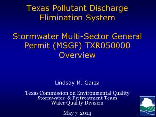 Lindsay M. Garza Texas Commission on Environmental Quality Stormwater  & Pretreatment Team