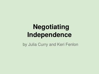 Negotiating Independence