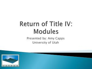 Return of Title IV: Modules