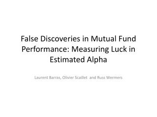 False Discoveries in Mutual Fund Performance: Measuring Luck in Estimated Alpha