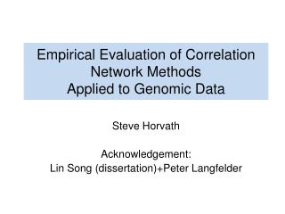 Empirical Evaluation of  Correlation  Network Methods  Applied  to Genomic  Data