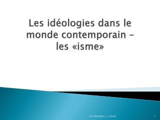 Les idéologies dans le monde contemporain –  les « isme »
