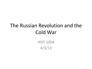 The Russian Revolution and the Cold War