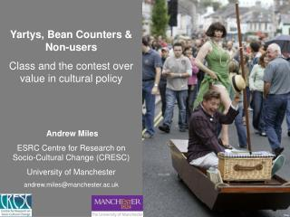 Yartys , Bean Counters & Non-users Class and the contest over value in cultural policy