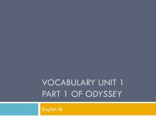 Vocabulary Unit 1 Part 1 of  odyssey