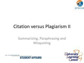 Citation versus Plagiarism II