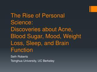 Seth Roberts Tsinghua University, UC Berkeley