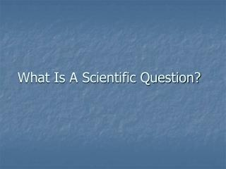 What Is A Scientific Question?
