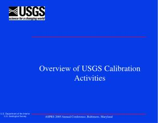 Overview of USGS Calibration Activities