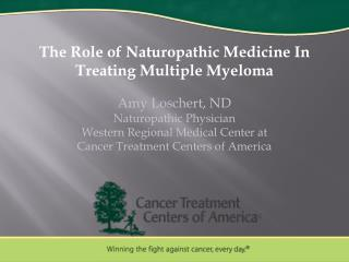 The Role of Naturopathic Medicine In Treating Multiple Myeloma