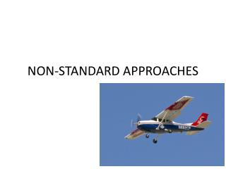 NON-STANDARD APPROACHES