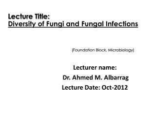 Lecturer name:  Dr. Ahmed M. Albarrag Lecture Date:  Oct-2012