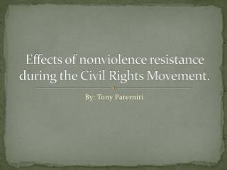 Effects of nonviolence resistance during the Civil Rights Movement.