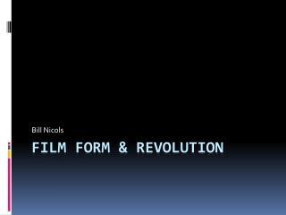 Film form & revolution