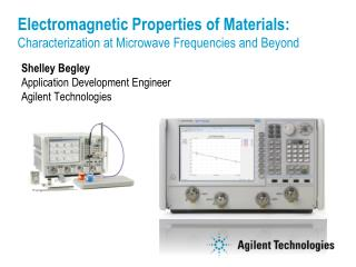 Shelley Begley Application Development Engineer Agilent Technologies