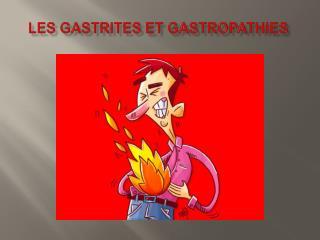 LES GASTRITES et  gastropathies
