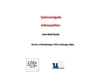 Splénomégalie Adénopathies
