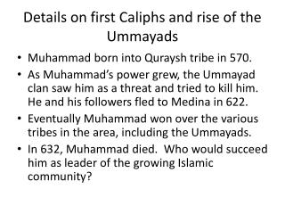 Details on first Caliphs and rise of the  Ummayads