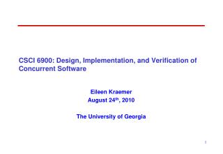 CSCI 6900: Design, Implementation, and Verification of Concurrent Software