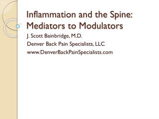 Inflammation and the Spine: Mediators to Modulators