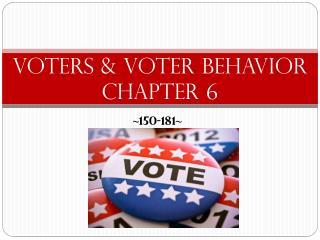 Voters & Voter Behavior Chapter 6