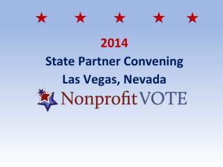 2014 State Partner Convening Las Vegas, Nevada