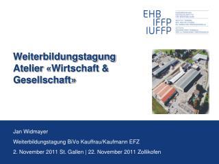 Weiterbildungstagung Atelier  �Wirtschaft & Gesellschaft�