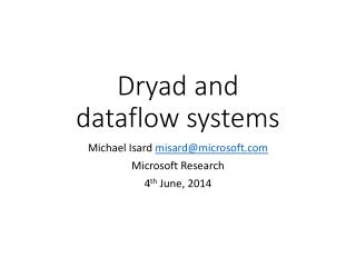 Dryad and dataflow systems