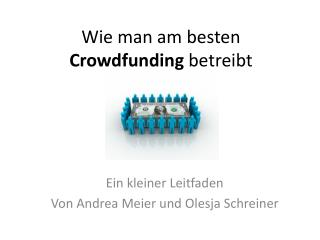 Wie  man am  besten Crowdfunding betreibt