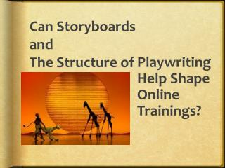 Playwriting Help Shape Online Trainings?