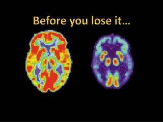 Before you lose it…