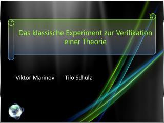 Das klassische Experiment zur Verifikation einer Theorie