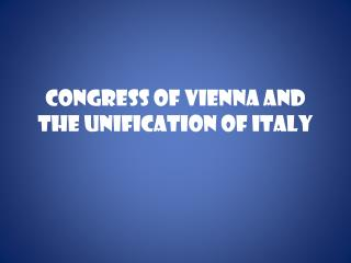 Congress of Vienna and the Unification of Italy