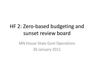 HF 2: Zero-based budgeting and sunset review board