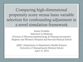 Jessica  Franklin Instructor in Medicine Division of Pharmacoepidemiology & Pharmacoeconomics