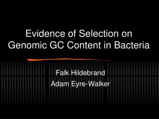 Evidence of Selection on Genomic GC Content in Bacteria