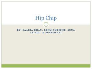Hip Chip