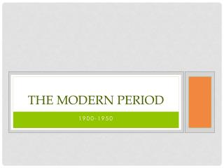 The Modern Period