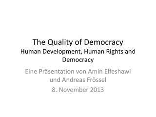 The Quality of Democracy Human Development, Human Rights and Democracy