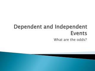 Dependent and Independent Events
