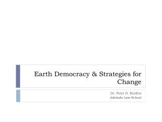 Earth Democracy & Strategies for Change